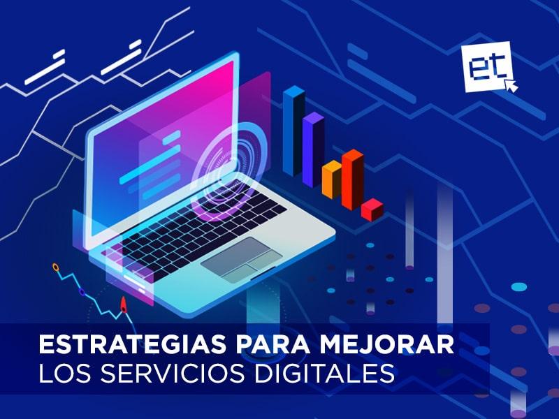 Estrategias para mejorar los servicios digitales
