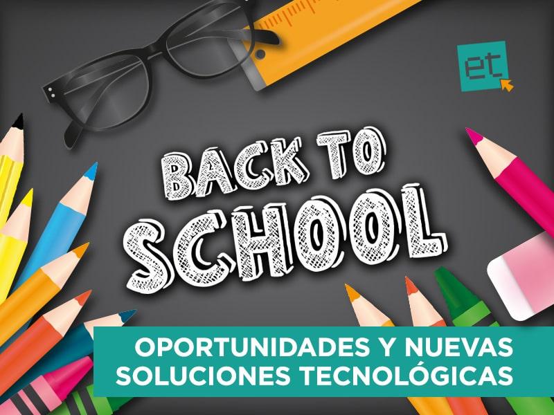 Back to School: oportunidades y nuevas soluciones tecnológicas